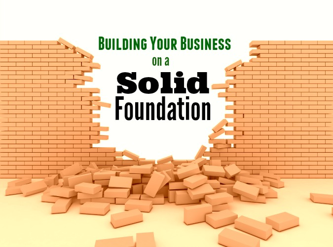 Building YOUR Business Foundation